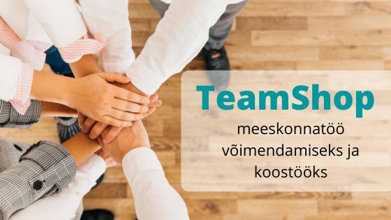 TeamShop lahendus meeskonnatöö võimendamiseks