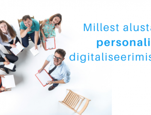 Millest alustada personalitöö digitaliseerimisel?
